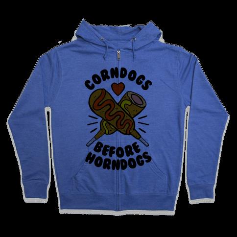 Corndogs Before Horndogs Zip Hoodie