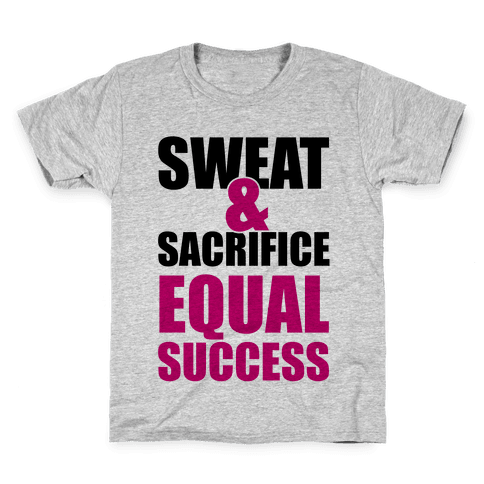 Sweat & Sacrifice Kids T-Shirt