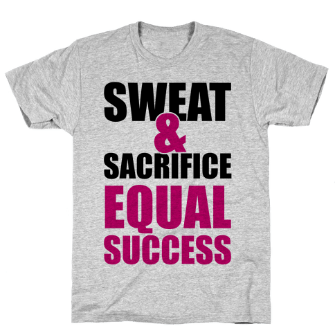 Sweat & Sacrifice Mens T-Shirt