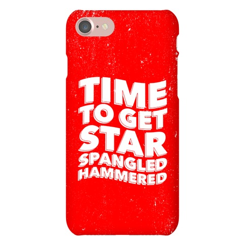 Time To Get Spangled Hammered iPhone Phone Case