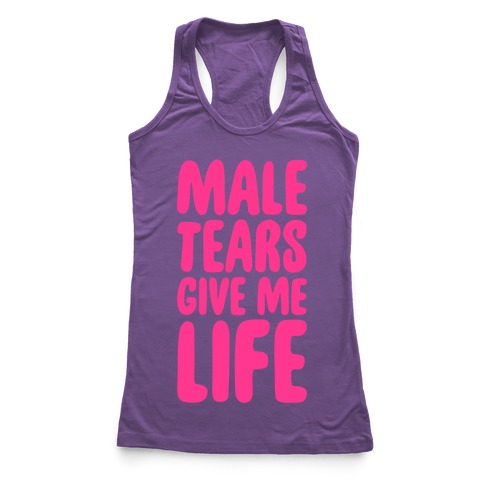 Male Tears Give Me Life Racerback Tank Top