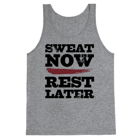 Sweat Now, Rest Later Tank Top