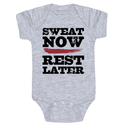 Sweat Now, Rest Later Baby Onesy