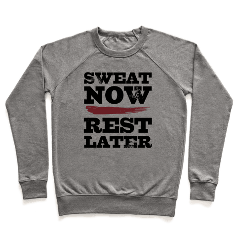 Sweat Now, Rest Later Pullover