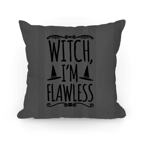 Witch I'm Flawless Pillow