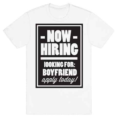 Now Hiring (Boyfriend) Mens T-Shirt