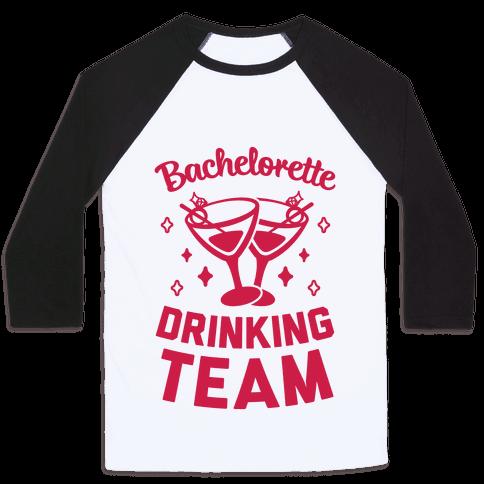 Bachelorette Drinking Team Baseball Tee