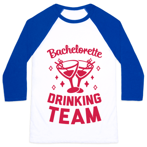 Bachelorette Drinking Team Baseball Tee