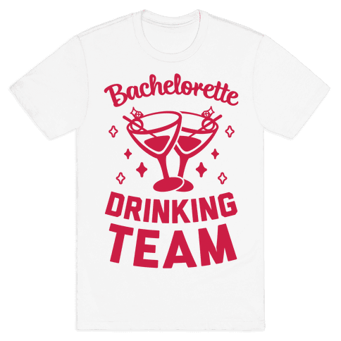 Bachelorette Drinking Team Mens T-Shirt