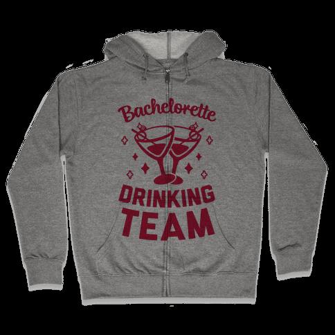 Bachelorette Drinking Team Zip Hoodie