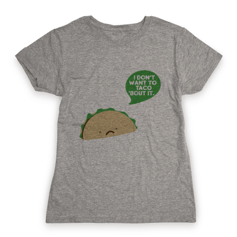 Sad Taco Womens T-Shirt