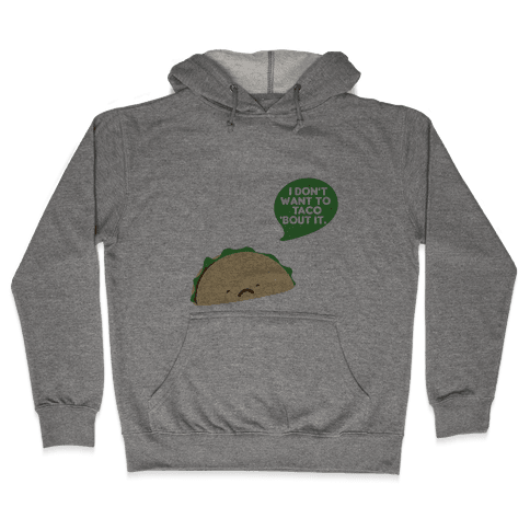 Sad Taco Hooded Sweatshirt