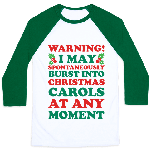 Warning! I May Spontaneously Burst Into Christmas Carols At Any Moment
