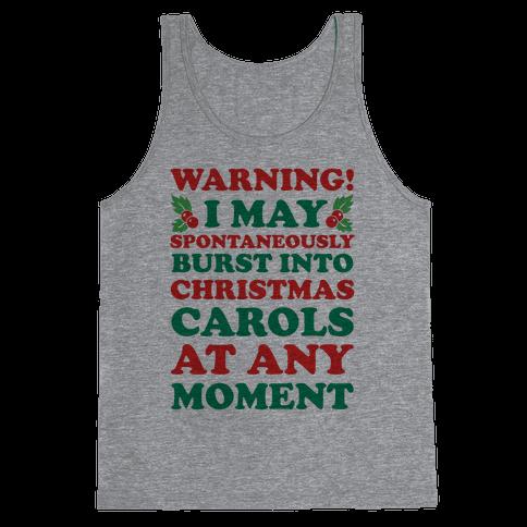 Warning! I May Spontaneously Burst Into Christmas Carols At Any Moment Tank Top