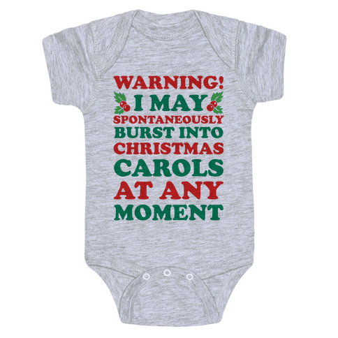 Warning! I May Spontaneously Burst Into Christmas Carols At Any Moment Baby Onesy