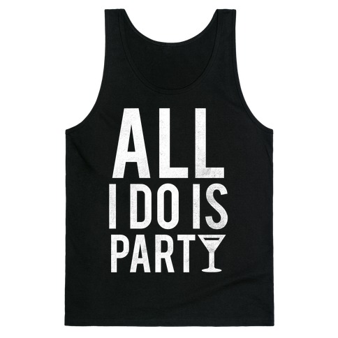 All I Do Is Party (White) Tank Top