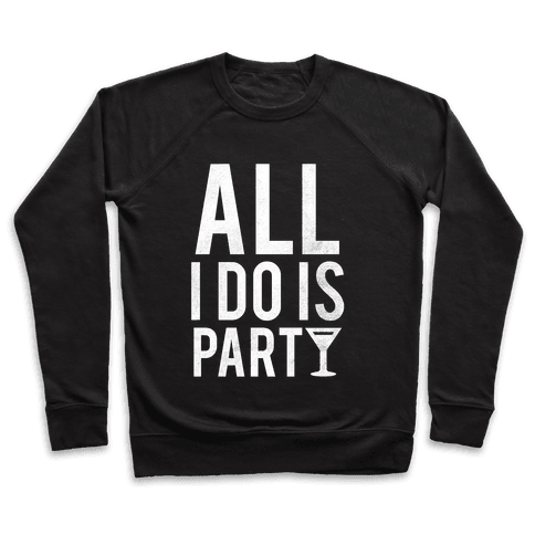 All I Do Is Party (White) Pullover
