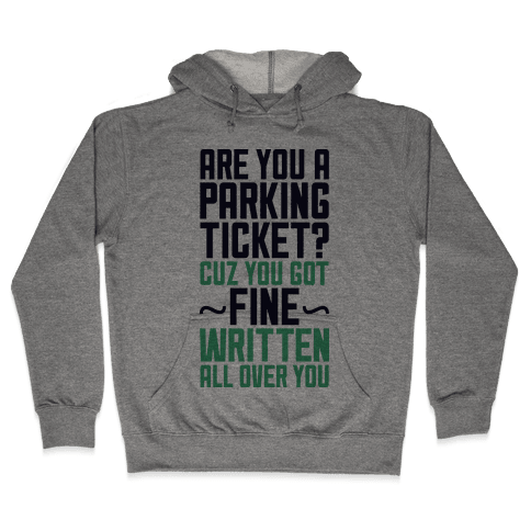 Parking Ticket Hooded Sweatshirt