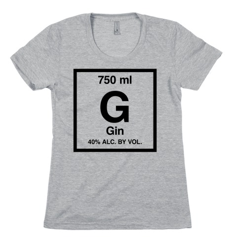 Gin Element (Periodic Alcohol) Womens T-Shirt