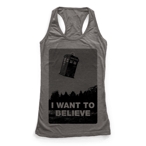 I Want To Believe (Doctor Who) Racerback Tank Top