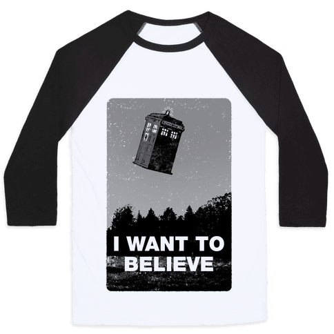 I Want To Believe (Doctor Who) Baseball Tee