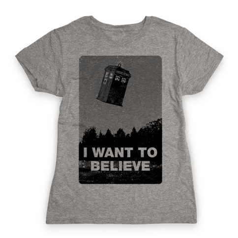 I Want To Believe (Doctor Who) Womens T-Shirt