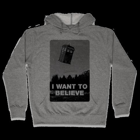I Want To Believe (Doctor Who) Hooded Sweatshirt