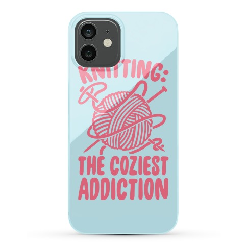 Knitting The Coziest Addiction Phone Case