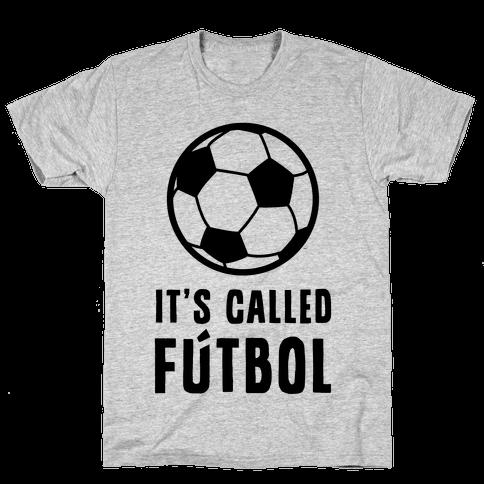 It's Called Ftbol Mens T-Shirt