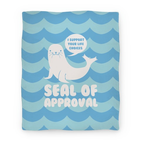 Seal of Approval Supports Your Life Choices Blanket