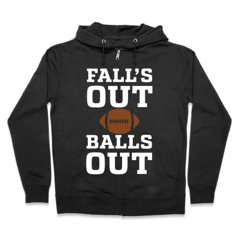 Fall's Out Balls Out (Football) Zip Hoodie