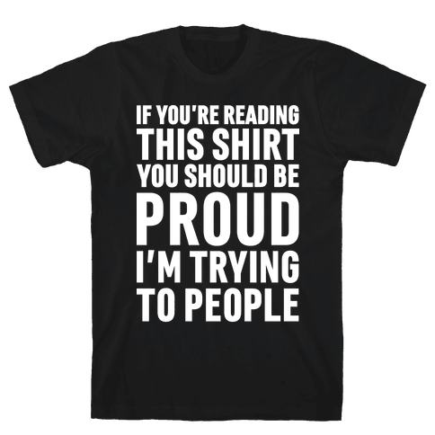Trying To People Mens T-Shirt