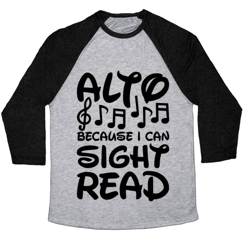 Alto Because I Can Sight Read Baseball Tee