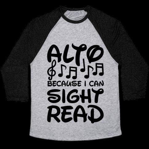 Alto Because I Can Sight Read Baseball Tee