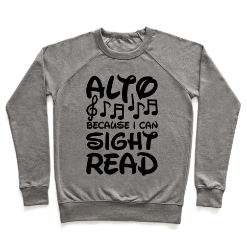 Alto Because I Can Sight Read Pullover
