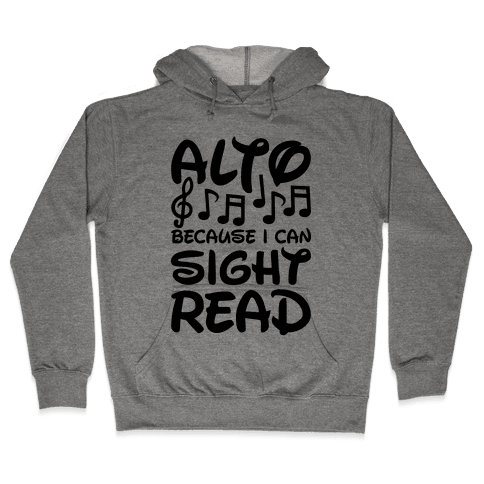 Alto Because I Can Sight Read Hooded Sweatshirt