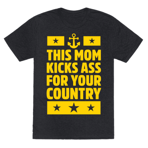 This Mom Kicks Ass For Your Country (Navy)
