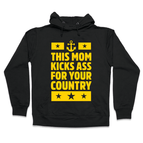 This Mom Kicks Ass For Your Country (Navy) Hooded Sweatshirt