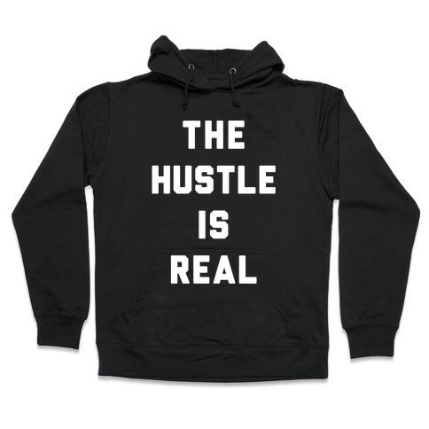 The Hustle Is Real Hooded Sweatshirt