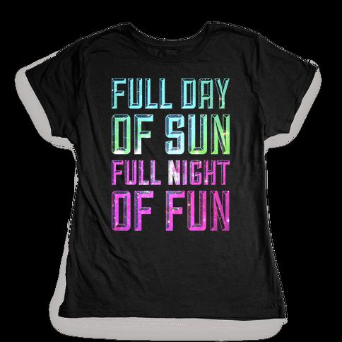 Full Day Of Sun Full Night Of Fun Womens T-Shirt