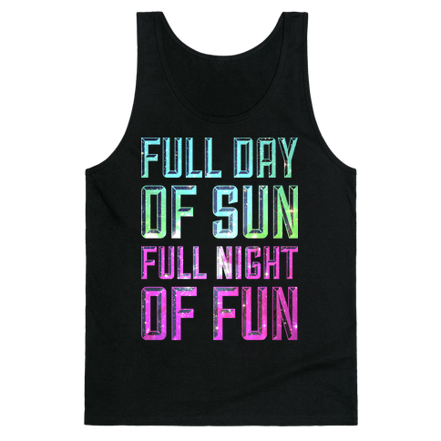 Full Day Of Sun Full Night Of Fun Tank Top
