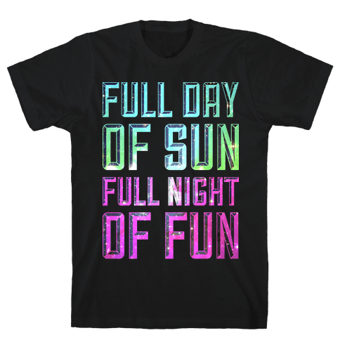 Full Day Of Sun Full Night Of Fun Mens T-Shirt