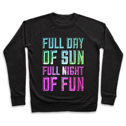 Full Day Of Sun Full Night Of Fun Pullover