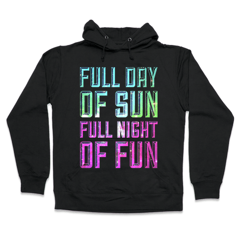 Full Day Of Sun Full Night Of Fun Hooded Sweatshirt