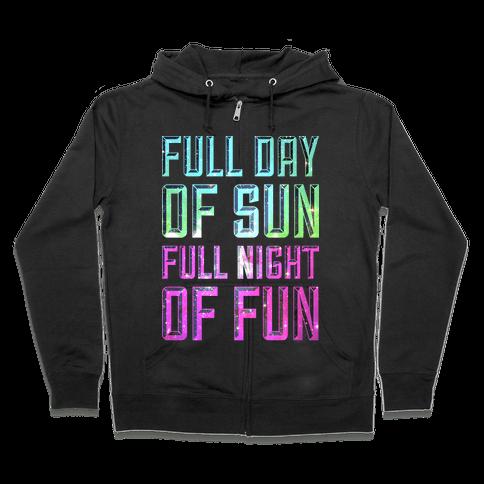 Full Day Of Sun Full Night Of Fun Zip Hoodie