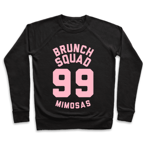 Brunch Squad 99 Mimosas Pullover