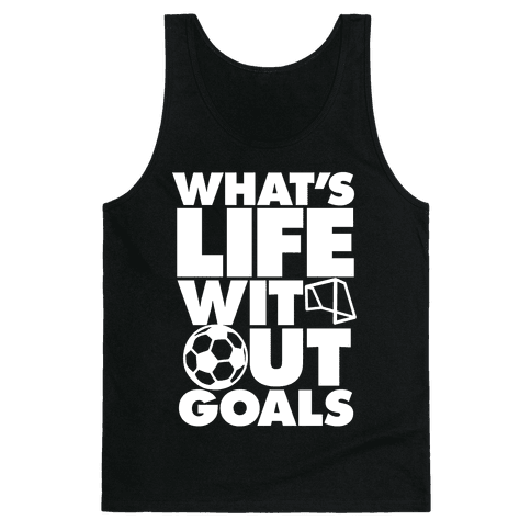 Life Without Goals (Soccer) Tank Top
