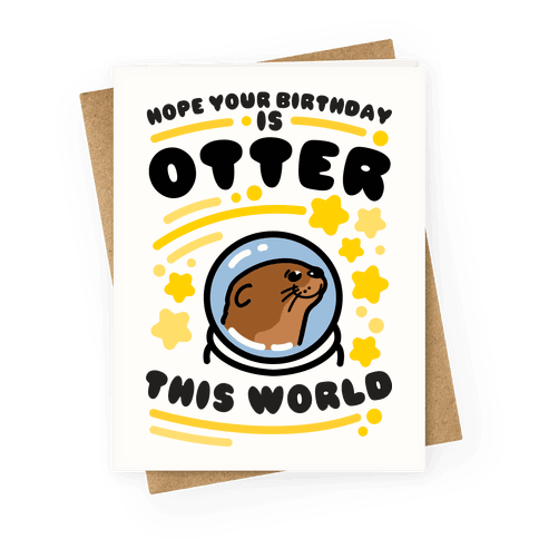 Hope Your Birthday Is Otter This World Greeting Card