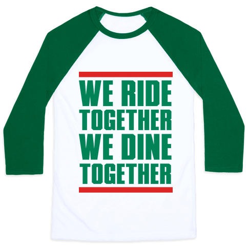 We Ride Together We Dine Together