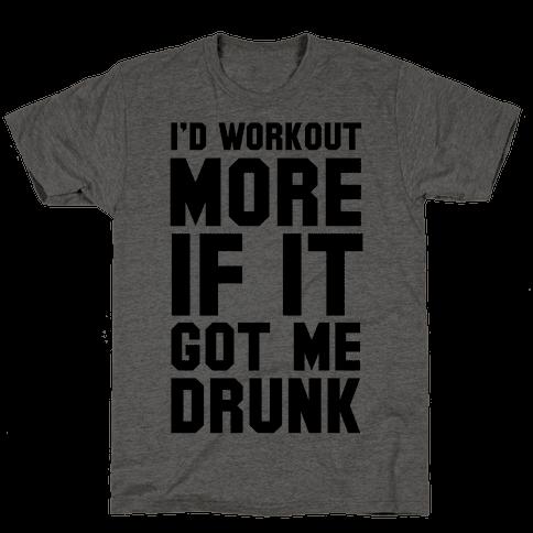 I'd Workout More if it Got me Drunk